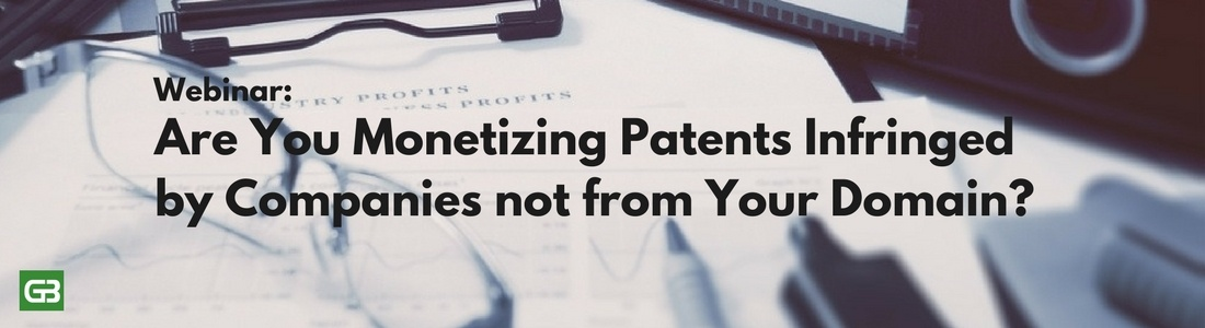 Are You Monetizing Patents Infringed by Companies not from Your Domain.jpg
